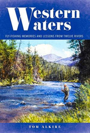 Western Waters, Tom Alkire